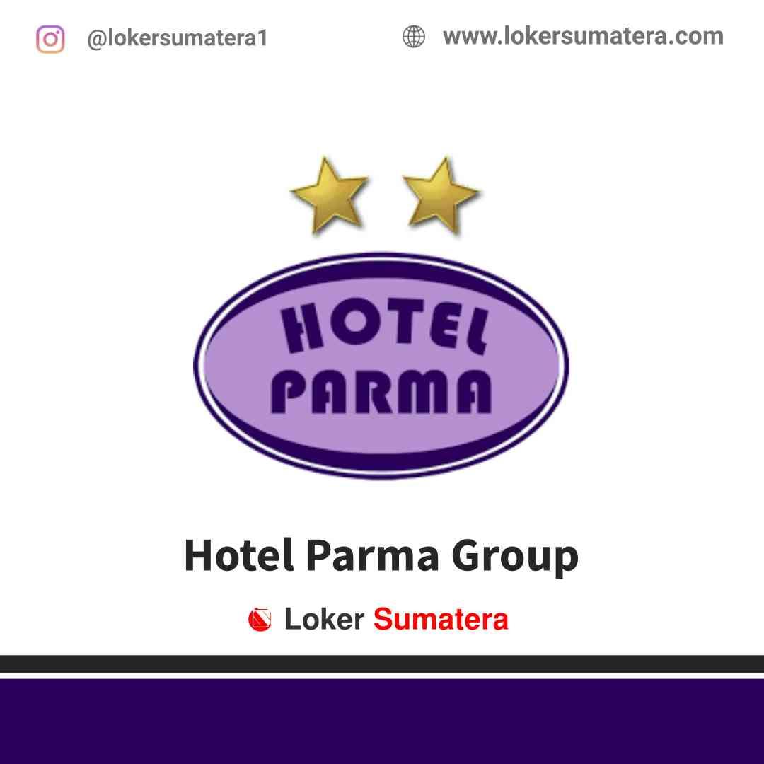 Lowongan Kerja Pekanbaru, Hotel Parma Group Juni 2021