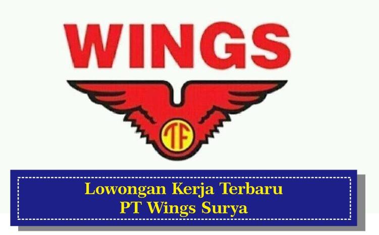 Lowongan Kerja PT Wings Surya (Wings Group Surabaya)