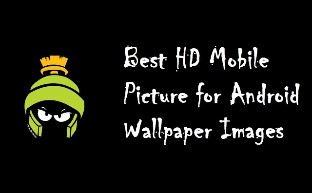 Best HD Mobile Picture for Android Wallpaper Images Download