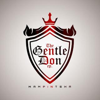 Mampintsha – The Gentle Don EP