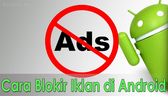 Cara Blokir / Menghilangkan Iklan di HP Android Tanpa Root