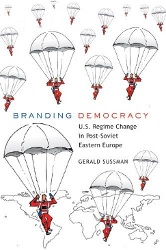 Branding Democracy (2010), by Gerald Sussman