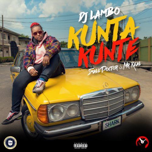 """DJ Lambo – """"Kunta Kunte"""" ft. Small [New Song] - mp3made.com.ng"""