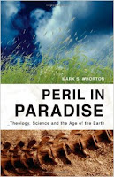 Top 5 Recommended Books on the Bible, Creation, and Science- Peril in Paradise: Theology, Science, and the Age of the Earth by Mark Whorton