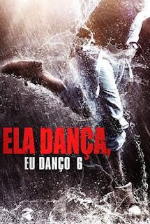 Ela Dança, Eu Danço 6 - HDRip Dual Áudio
