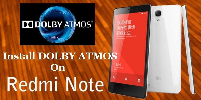 How to Install Dolby ATMOS™ Redmi Note 3G/4G - Droid Tech HUB | Hub
