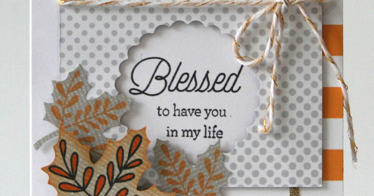 HeARTful Stamper: Blessed to Have You Card