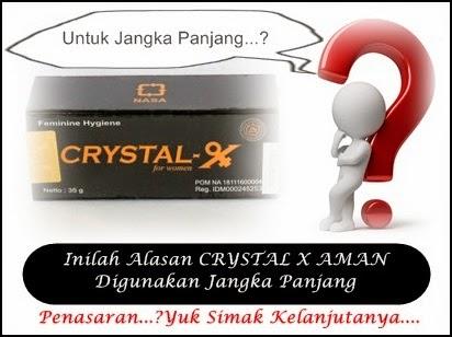 Alasan Crystal X Aman Digunakan Jangka Panjang