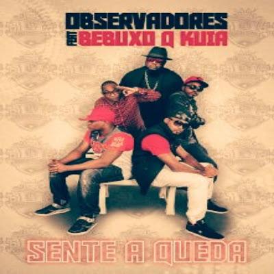 Observadores - Sente A Queda (ft. Bebucho Q Kuia) Afro House, Afro pop.jpg