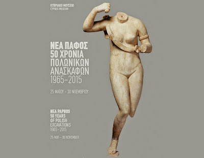 'Nea Paphos: 50 Years of Polish Excavations, 1965-2015' at the Cyprus Museum