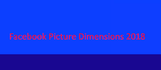 Facebook Picture Dimensions 2018
