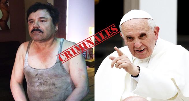 Joaquin Guzman Loera, El Chapo, y el papa Francisco, dos criminales de primer nivel | Ximinia