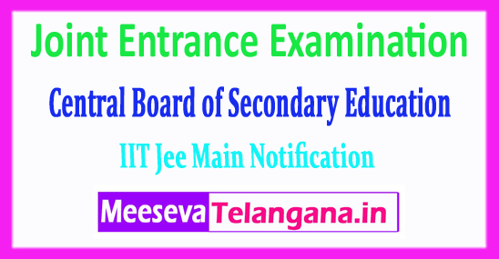 JEE Main Joint Entrance Examination Central Board 2018 Application Form Notification Fee Last Date Exam Dates Admit Card