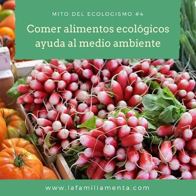 Mito del ecologismo #4: Comer alimentos ecológicos ayuda al medio ambiente