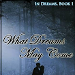 99 CENT BOOK FIND: What Dreams May Come by Beth M. Honeycutt