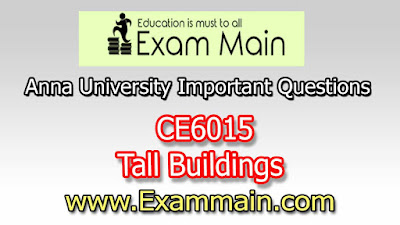 CE6015 Tall Buildings | Impotent  Questions | Question bank | Syllabus | Model and Previous Question papers | Download PDF