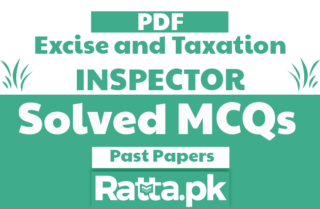 Excise and Taxation Inspector Solved Past Paper MCQs 2016 pdf