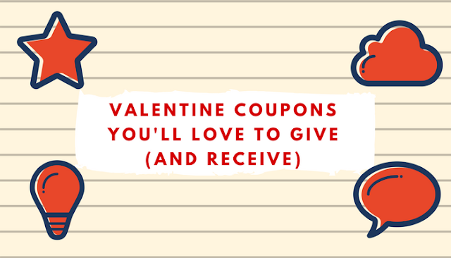 Valentine Coupons You'll Love to Give and Receive #ValentinesDay