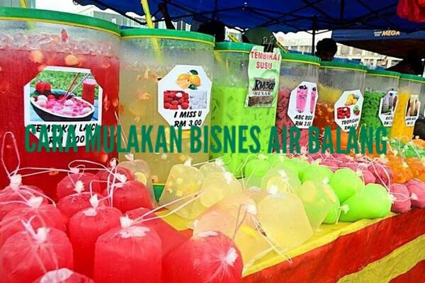 Cara Mulakan Bisnes Air Balang Di Bazar Ramadan