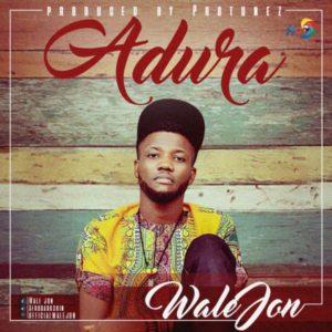 Audio: Wale Jon – Adura (Prayer)
