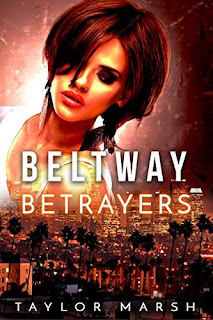 Beltway Betrayers - A Sassy Psychological Thriller by Taylor March