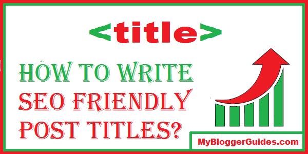 SEO Post Titles, SEO Friendly Titles, Write SEO Titles