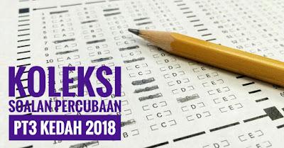 Koleksi Soalan Percubaan PT3 Kedah 2018
