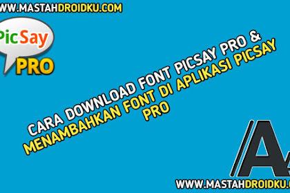 Cara Download Font Picsay Pro & Menambahkan Font di Picsay Pro