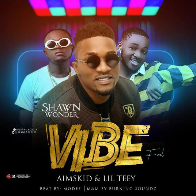 "Download Music: Shawn Wonder X Aimskid X Lil Teey - ""Vibe"""