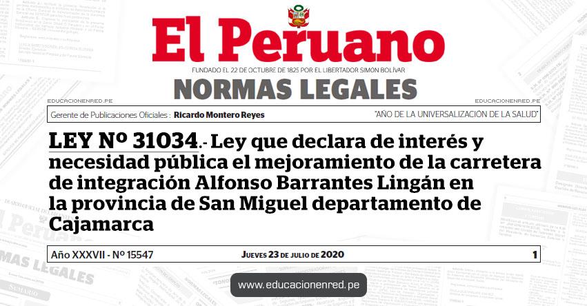 LEY Nº 31034.- Ley que declara de interés y necesidad pública el mejoramiento de la carretera de integración Alfonso Barrantes Lingán en la provincia de San Miguel departamento de Cajamarca
