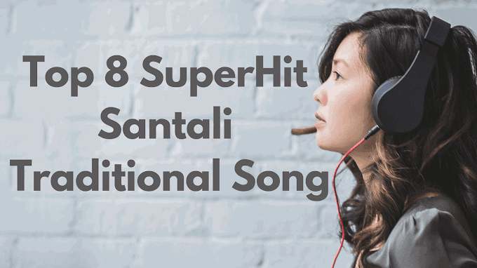 Top 8 SuperHit Traditional Santali Mp3 Song Download