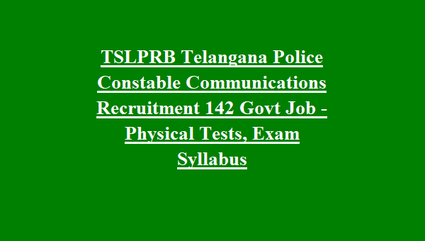 TSLPRB Telangana State Police Constable Communications