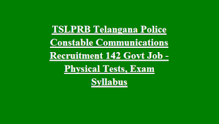 TSLPRB Telangana State Police Constable Communications Recruitment 2018 142 Govt Job Online-Physical Tests, Exam Syllabus