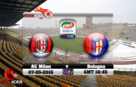 مشاهدة مباراة بولونيا وميلان اليوم 7-5-2016 في الدوري الإيطالي