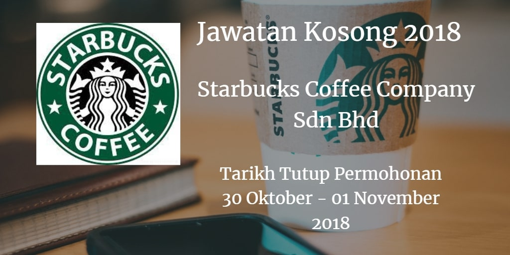 Jawatan Kosong Starbucks Coffee Company Sdn Bhd 30 Oktober - 01 November 2018