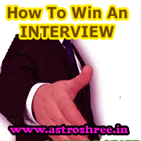 How to win an interview, Problems in facing interview, tips to win an interview, How Astrology  helps in facing an interview positively?, Secrets of winning an Interview, An Astrologer views.