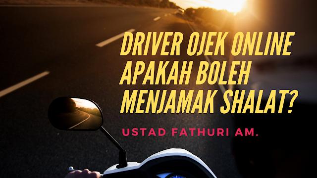 Aturan Menjamak Shalat - Driver Ojek Online Apakah Boleh Menjamak Shalat?