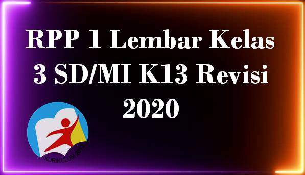 RPP 1 Lembar Kelas 3 SD/MI K13 Revisi 2020