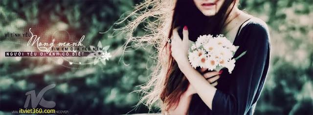 Ảnh bìa Facebook tình yêu đẹp, buồn mới nhất - Cover FB love timeline, vì tình yêu mong manh tim em quá yếu mềm