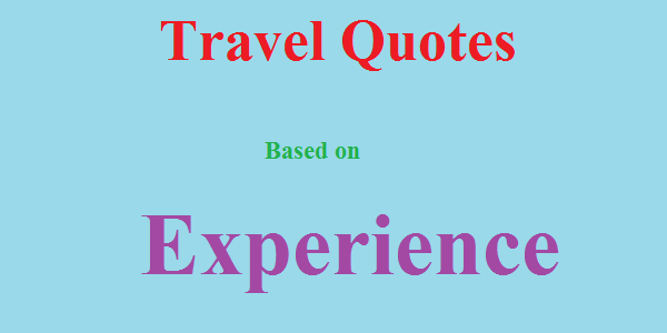Travel Quotes based on Experience