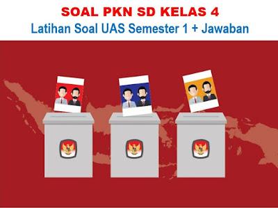 Soal UAS PKN Kelas 4 Semester 1 dan Jawaban (Kurikulum 2013)