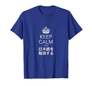 https://www.amazon.com/Keep-Calm-Learn-Tees-Japanese/dp/B07F19MSJV/