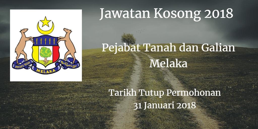 Jawatan Kosong Pejabat Tanah dan Galian Melaka 31 Januari 2018
