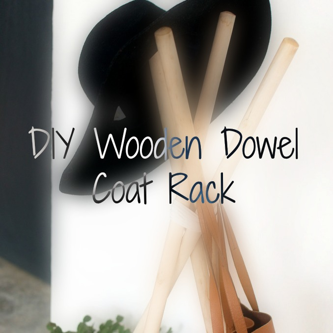 Diy Wooden Dowel Coat Rack Fathersdaydiy All Things Pin