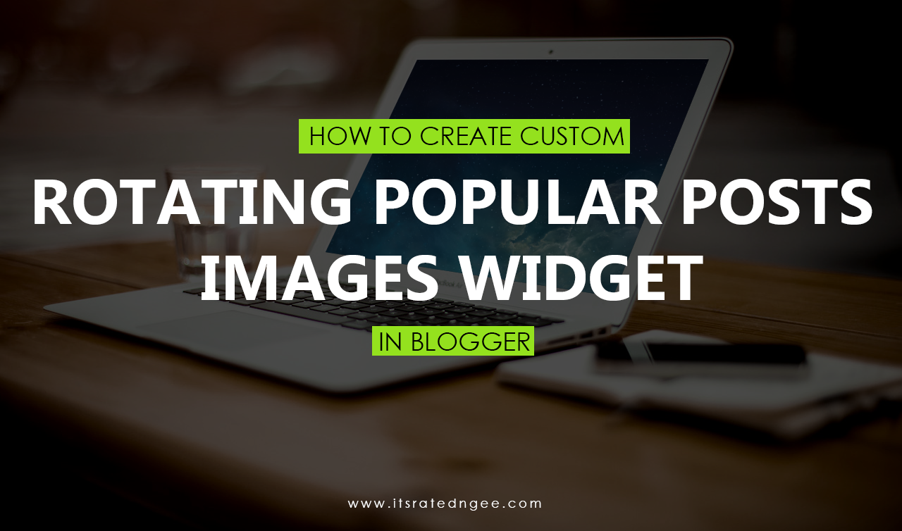 custom rotating popular posts widget in blogger