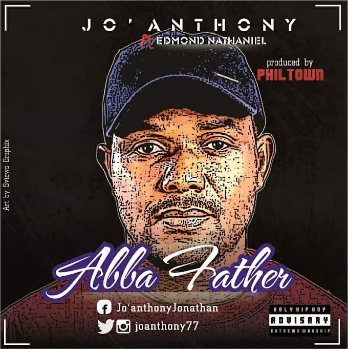 [Lyrics] Abba Father - Jo'anthony