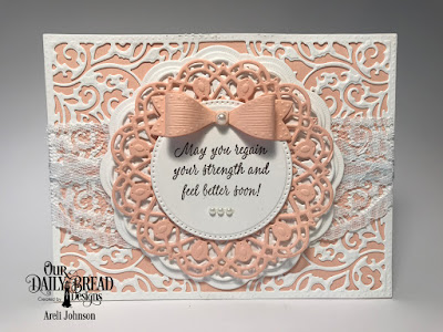 ODBD Products:   Stamp Set: Get Well Wishes  Custom Dies: Lacey Corners, Doily, Pierced Circles, Small Bow