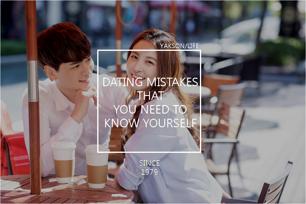 25 dating mistakes