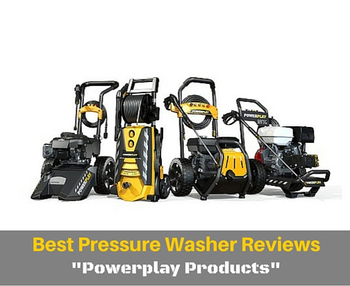"Best Pressure Washer Reviews ""PowerPlay Products"""