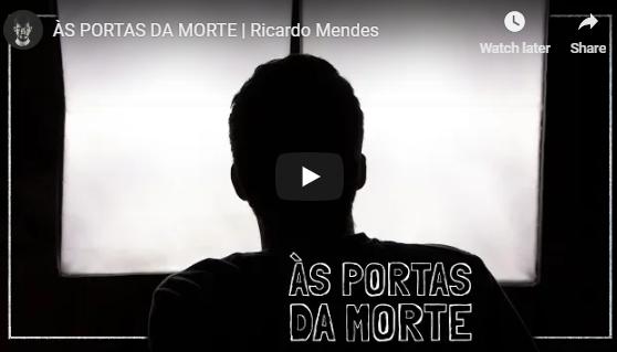 ÀS PORTAS DA MORTE | Ricardo Mendes